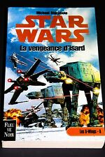 STAR WARS : LES X-WINGS 8 : LA VENGEANCE D'ISARD