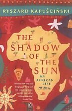 Shadow of the Sun: My African Life 9780140292626 by Ryszard Kapuscinski, NEW