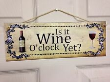 Shabby & chic Is it Wine O'Clock yet sign plaque gift Waterproof