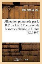 Allocution Prononcee Par le R. P. du Lac... a l'Occasion de la Messe Celebree...