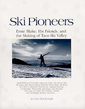 Ski Pioneers: Ernie Blake, His Friends, & the Making of Taos Ski Valley, Richard