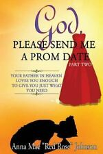 God, Please Send Me a Prom Date Part Two: Your Father in Heaven Loves You...