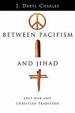 J  Daryl Charles - Between Pacifism And Jihad (2005) - Used - Trade Paper (