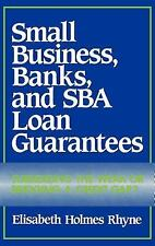 Small Business, Banks, and SBA Loan Guarantees: Subsidizing the Weak or Bridging