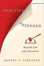 NEW - Practice Extended: Beyond Law and Literature by Ferguson, Robert A.
