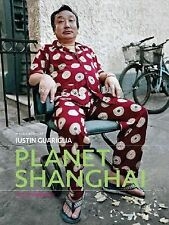 Planet Shanghai: Architecture Family Food Fashion and Culture of China's Great M