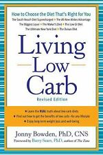 Living Low Carb: Controlled-Carbohydrate Eating for Long-Term Weight Loss, Bowde
