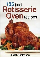 125 Best Rotisserie Oven Recipes-ExLibrary