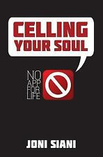 celling your soul: no app for life, Siani, Joni, Acceptable Book
