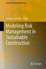 Modeling Risk Management in Sustainable Construction (2012, Paperback)