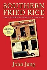 Southern Fried Rice : Life in a Chinese Laundry in the Deep South by John...