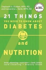 21 Things You Need to Know About Diabetes and Nutrition by Cassandra L....