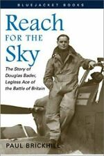 Bluejacket Bks.: Reach for the Sky : The Story of Douglas Bader, Legless Ace...