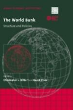 The World Bank: Structure and Policies (Global Economic Institutions)-ExLibrary
