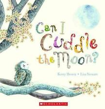 CAN I CUDDLE THE MOON by Kerry Brown Children's Reading Picture Story Book 2012