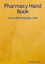 Pharmacy Hand Book by Pharmacy Sop.com (2010, Paperback)