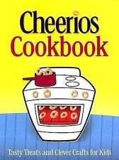 Cheerios Cookbook: Tasty Treats and Clever Crafts for Kids (Betty Crocker Cooki