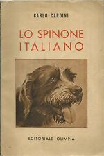 Cardini - Lo Spinone Italiano - Editoriale Olimpia 1954 II Edz, Cani da Caccia
