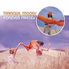 Tranquil Moods: Forever Friends - new age relaxation CD