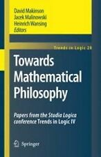 Towards Mathematical Philosophy : Papers from the Studia Logica Conference...