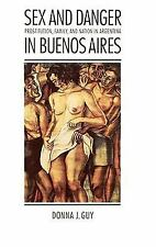 Sex & Danger in Buenos Aires: Prostitution, Family, and Nation in Argentina (Eng