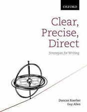 Clear, Precise, Direct : Strategies for Writing by Duncan Koerber and Guy...