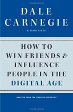 How to Win Friends and Influence People in the Digital Age by Dale Carnegie anda
