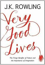 Very Good Lives : The Fringe Benefits of Failure and the Importance of...