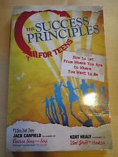 The Success Principles for Teens: How to Get from Where You Are to Where You...