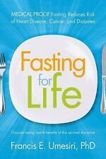 Fasting for Life: Medical Proof Fasting Reduces Risk of Heart Disease, Cancer, a