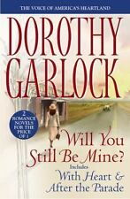 Will You Still Be Mine? Garlock, Dorothy Paperback