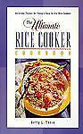 The Ultimate Rice Cooker Cookbook: Delicious Flavors for Today's Easy-to-Use Ric