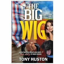 The Big Wig by Huston, Tony