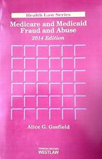 Medicare and Medicaid Fraud and Abuse, 2014 ed. (Health Law Series) West Publish