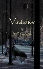 Vindictus : A Novel of History's First Gunfighter by H. A. Covington (2000,...