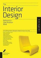 The Interior Design Reference and Specification Book : Everything Interior...