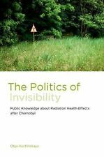 The Politics of Invisibility: Public Knowledge about Radiation Health Effects af
