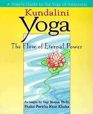 Kundalini Yoga : The Flow of Eternal Power by Yogi Bhajan and Shakti Parwha...