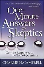 One-Minute Answers to Skeptics: Concise Responses to the Top 40 Questions by