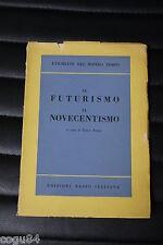 Il futurismo il Novecentismo - Enrico Falqui - Prima edizione Radio 1953