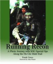 New Running Recon : A Photo Journey with SOG Special Ops along the Ho Chi Minh.