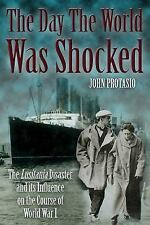 DAY THE WORLD WAS SHOCKED The Lusitania Disaster and Its Influence on WWI