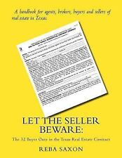 Let the Seller Beware : The 32 Buyer Outs in the Texas Real Estate Contract...
