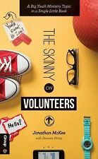 The Skinny Ser.: The Skinny on Volunteers : A Big Youth Ministry Topic in a...