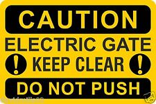 Caution Electric Gate In Operation Keep Clear Do Not Push Rigid Sign Board
