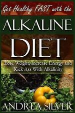 Alkaline Lifestyle: Get Healthy FAST with the Alkaline Diet : Lose Weight,...