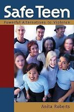 Safe Teen: Powerful Alternatives to Violence