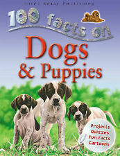 Dogs and Puppies (100 Facts), Jeremy Smith, Rupert Matthews, Camilla de la Bedoy