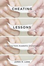 Cheating Lessons : Learning from Academic Dishonesty by James M. Lang (2013,...