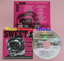CD SWEET 'N' HARD compilation dolce dura DUMBO TOP SECRET EVIL no lp mc dvd(c20)